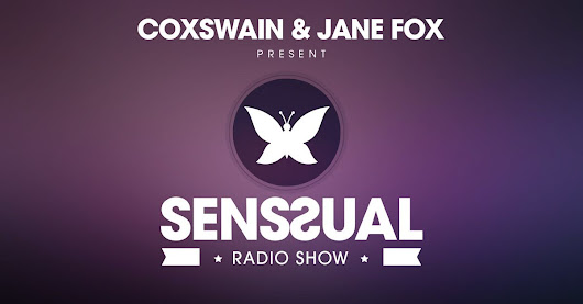 Ibiza House Music by Coxswain & Jane Fox - Senssual Radio Show 067
