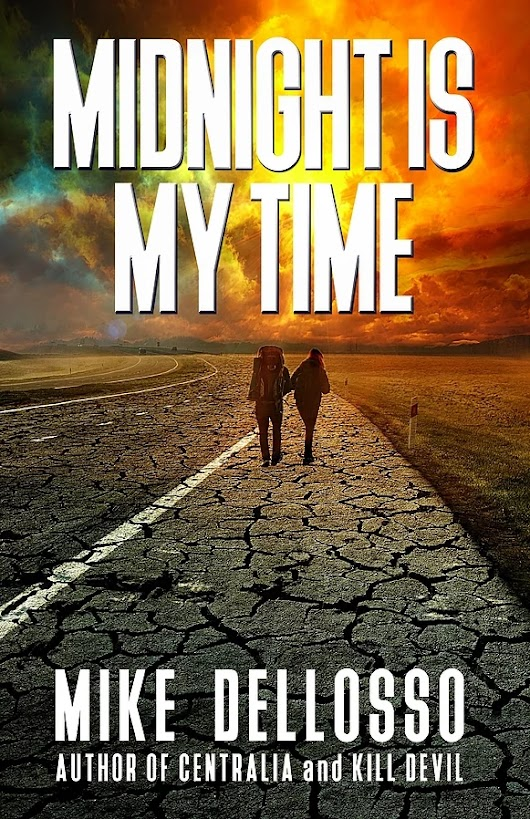 Midnight is My Time by Mike Dellosso
