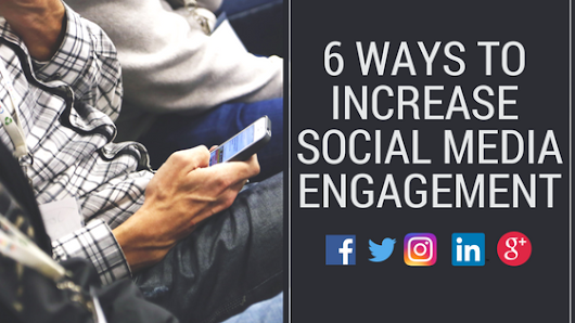 6 Ways to Increase Social Media Engagement - GlowMetrics