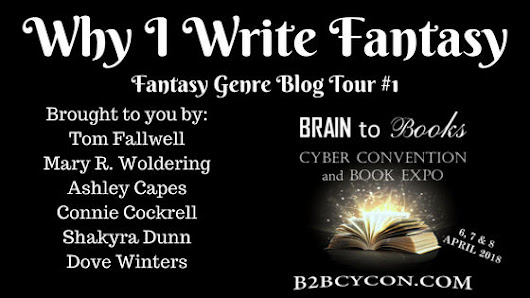 B2BCyCon2018 Fantasy Blog Tour #1 - Why I Write Fantasy by Tom Fallwell