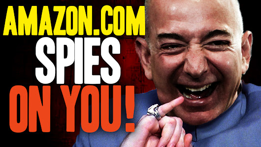 New video details how Amazon.com SPIES on your most private thoughts, fetishes and conversations – NaturalNews.com