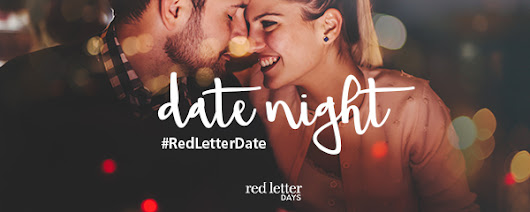 Date Night: #RedLetterDate COMPETITION - Red Letter Days Blog