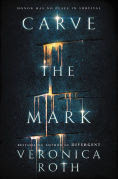 Title: Carve the Mark, Author: Veronica Roth