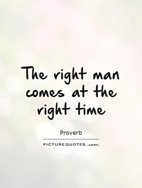 Quotes About Right Timing 56 Quotes
