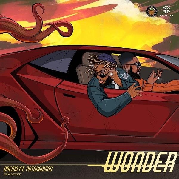 [Mp3] Dremo ft. Patoranking – Wonder