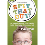 Spit That Out!: The Overly Informed Parent's Guide to Raising Healthy Kids in the Age of Environmental Guilt [Book]