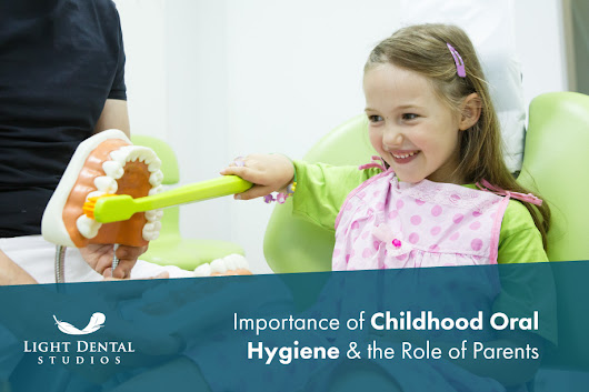 Importance of Childhood Oral Hygiene & the Role of Parents