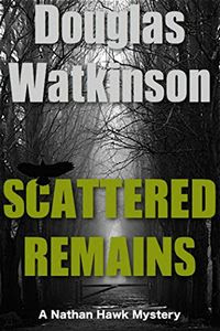 Scattered Remains by Douglas Watkinson