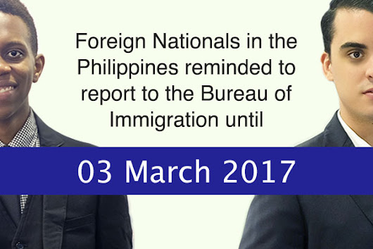 Foreigners in the Philippines reminded to report to Immigration until March 3