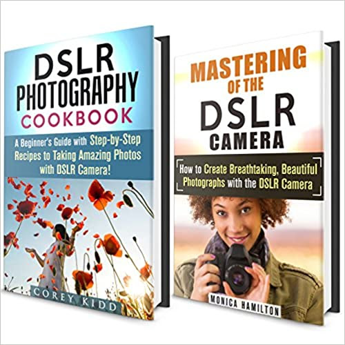 Photography Box Set: Beginner's Guides with Step-by-Step Recipes to Taking Breathtaking Photos with DSLR Camera! IMAGES INCLUDED (DSLR Photography Guide for Beginner's)