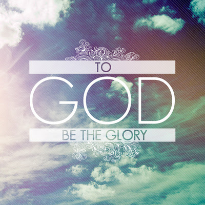 To God Be The Glory Pictures Photos And Images For Facebook