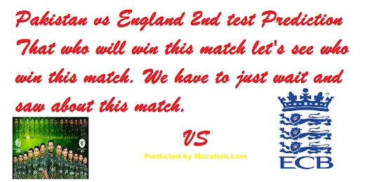 Pakistan vs England 2nd Test | Prediction Who Will Win Today 22nd July 2016