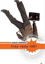 Trzy razy tak! - Janusz Rudnicki