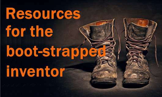 10 Great Resources for the Boot-Strapped Inventor | Frugal Entrepreneur