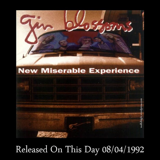 "August 4th In Album History – Gin Blossoms ""New Miserable Experience"" / 1992"