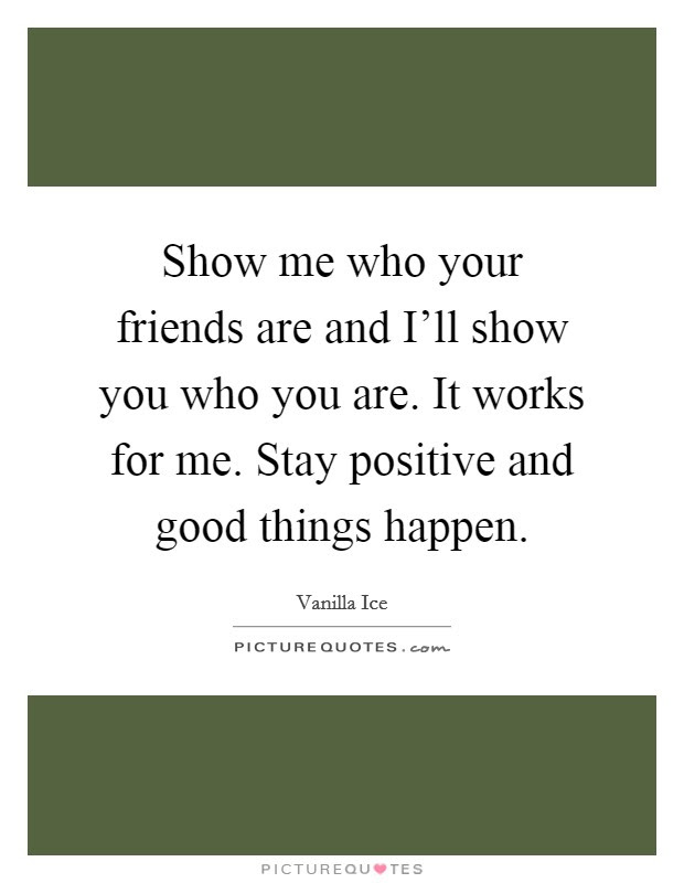 Your Good Friends Quotes Sayings Your Good Friends Picture Quotes