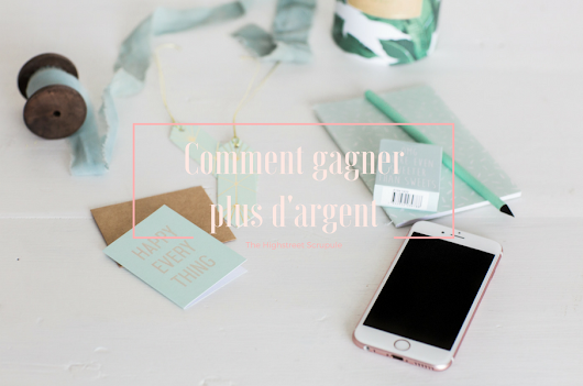 Comment gagner plus d'argent | The Highstreet Scrupule
