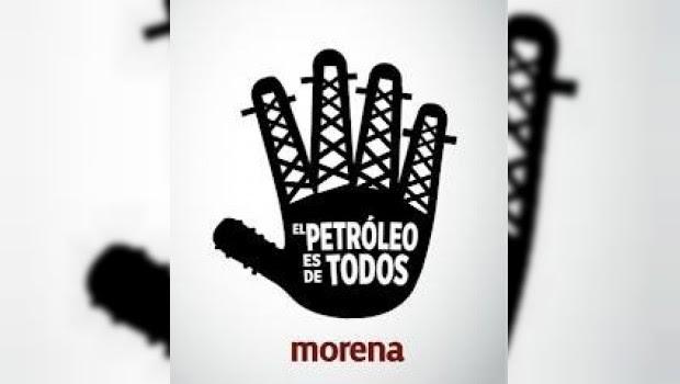 Anuncia Morena plan de acción en defensa del petróleo