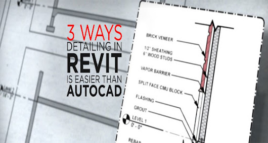Three ways detailing in Revit is easier than AutoCAD | AutoCAD News