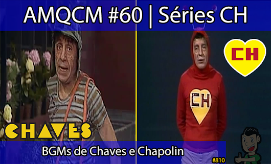 AMQCM #60: BGMs de Chaves e Chapolin | Séries CH – NNL: Not Now Lucas Blog