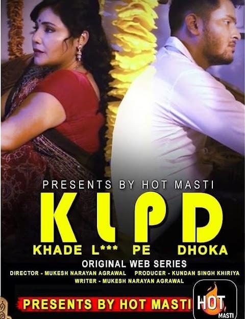 KLPD (Khade L*** Pe Dhoka) 2020 S01E01 Hindi HotMasti Web Series 720p
