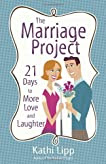 The Marriage Project: 21 Days to More Love and Laughter