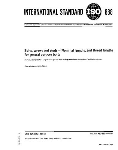 ISO 888:1976, Bolts, screws and studs - Nominal lengths, and thread lengths for general purpose boltsBy ISO TC 2/SC 7