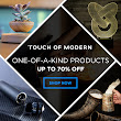I have exclusive invites for TouchOfModern.com, daily sales for modern design