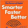 BOOK REVIEW: Smarter Faster Better by Charles Duhigg