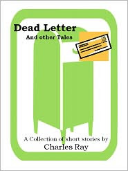 Dead Letter and other Tales by Charles Ray: NOOK Book Cover