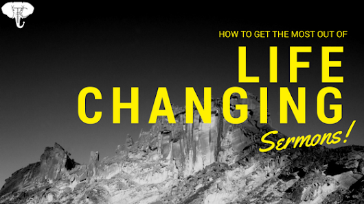 How To Get The Most Out Of Life Changing Sermons! - Toyin Crandell