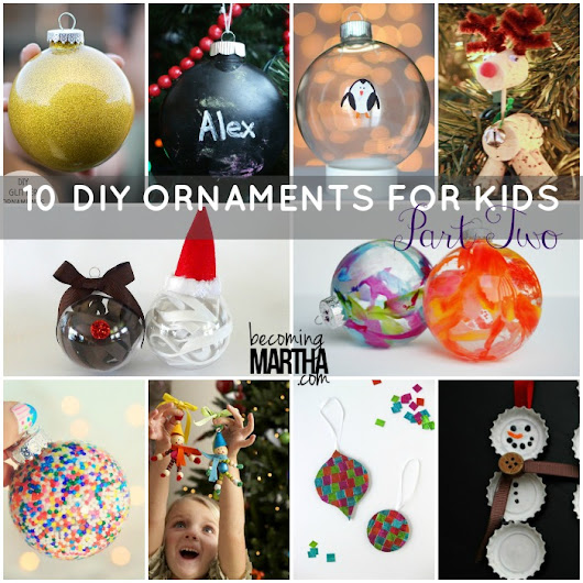 DIY Ornaments for Kids to Make - Part Two - Becoming Martha