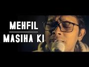 महफ़िल मसीहा की ख्रिश्चियन सॉन्ग  Mehfil Masiha Ki Christian Hindi Song Lyrics (Hindi)