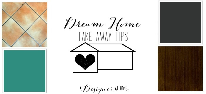 Dream Home Take Away Tips