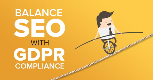 4 SEO Mistakes to Avoid While Complying with GDPR
