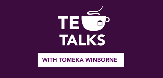 Tea Talks with Tomeka PODCAST – Tomeka M. Winborne
