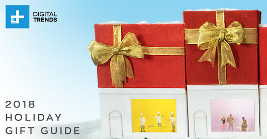 Digital Trends 2018 Holiday Gift Guide