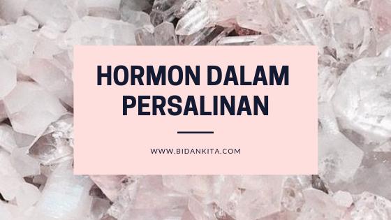 Keseimbangan hormon di dalam tubuh merupakan kunci dari persalinan yang sukses dan aman Peran Hormon dalam Proses Persalinan