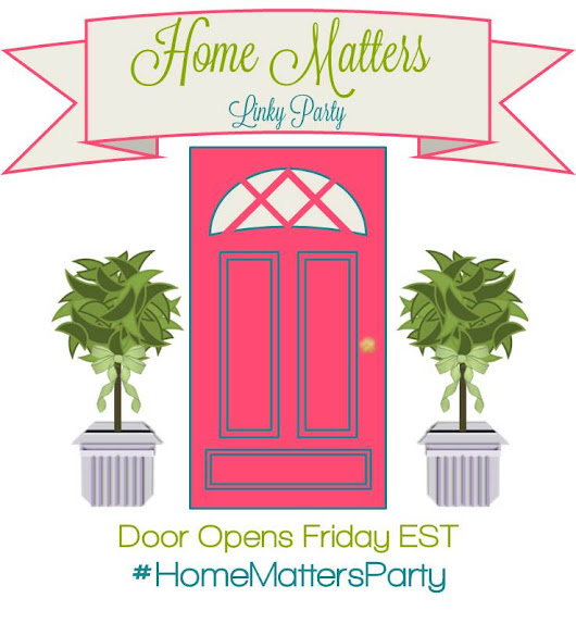 Home Matters Linky Party #40 - Life With Lorelai