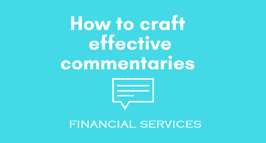 Different ways to craft engaging commentaries on a finance article you share – Examples from a writing expert