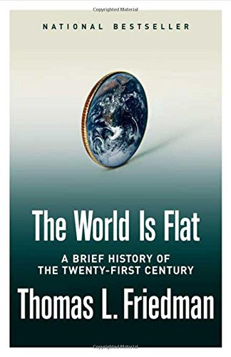 the world is flat by thomas friedman. The World Is Flat: A Brief