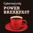 Join us in Dallas for a Free Power Breakfast on Cybersecurity