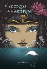 El secreto de la esfinge (tercera parte de la saga) Ana Alcolea