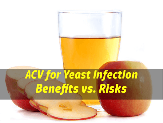 Apple Cider Vinegar For Yeast Infection: Benefits vs. Risks Experts Review