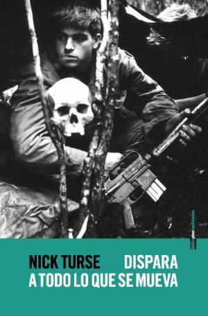 """Libro:Dispara a todo lo que se mueva"""", Nick Turse"""