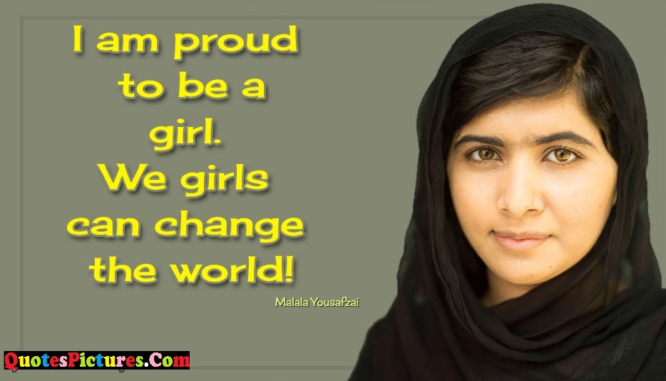Inspiring Proud Quote I Am Proud To Be A Girl We Girls Can Change