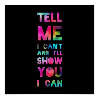 I'll Show You I Can Rainbow Posters