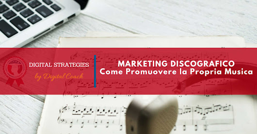 Marketing Discografico: cos'è. Come Promuovere la Propria Musica