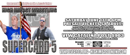 HIW presents SUPERCARD 5 - 06/13/2015 - VFW Catalina Post 4903 in Tucson, AZ