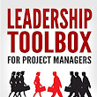 Leadership Toolbox for Project Manager